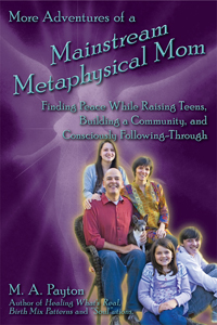 M. A. Payton Book -- More Adventures of a Mainstream Metaphysical Mom