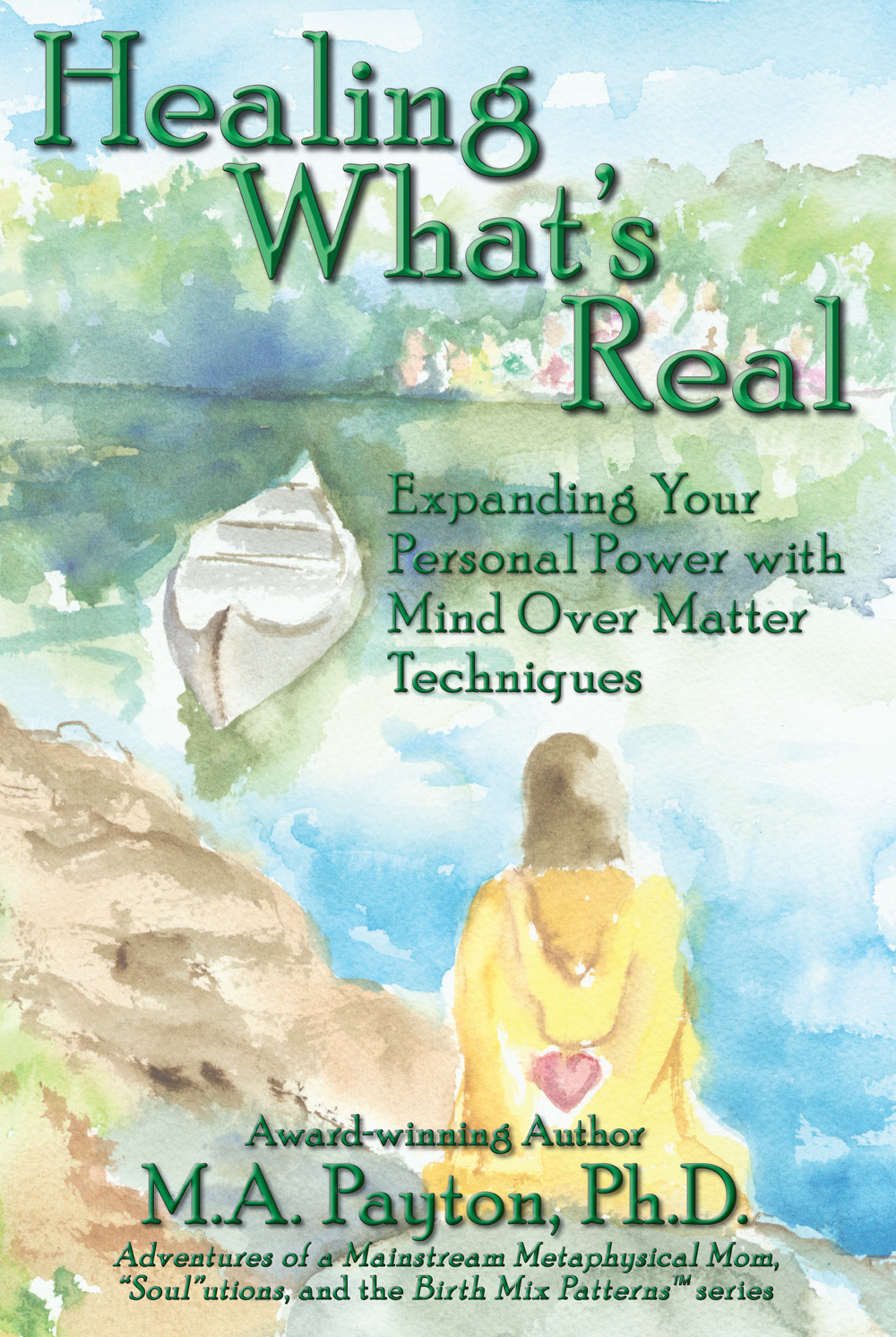 M. A. Payton Book -- Healing What's Real